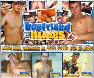 Welcome to Boy Friend Nudes - hung hunks with hard cocks into your hard drive as you want!